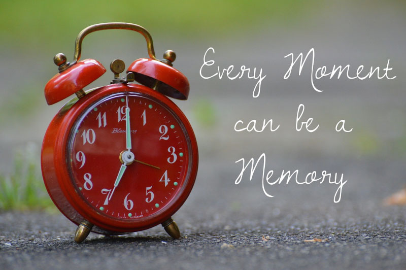Every moment can be a memory